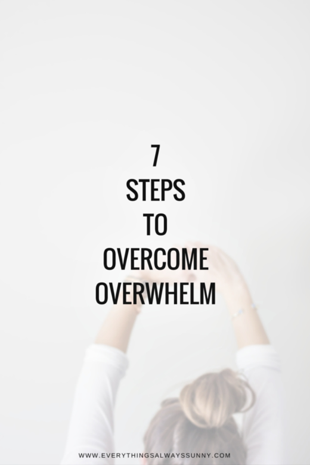 7 Steps to Overcome Overwhelm